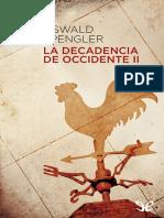 La decadencia de Occidente II - Oswald Spengler.epub