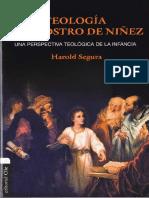 Segura, Harold (2015). Teologia Con Rostro de Niñez, Una Perspectiva Teológica de La Infancia. Barcelona, España. Editorial Clie