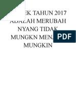 PROJEK TAHUN 2017 ADALAH MERUBAH NYANG TIDAK MUNGKN MENJADI MUNGKIN.docx