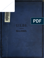 Gilds - Their Origin, Constitution, Objects & Later History