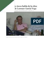 Jorge Luis Arcos Habla de La Obra y La Vida de Lorenzo García Vega
