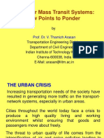 Panning for Mass Transit Systems a Few Points to Ponder