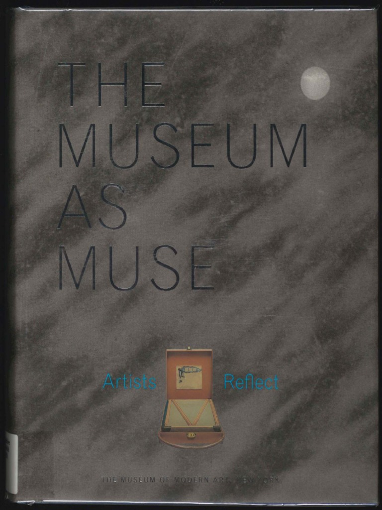 McShine Kynaston the Museum as Muse Artists Reflect 1999 | Museum ...
