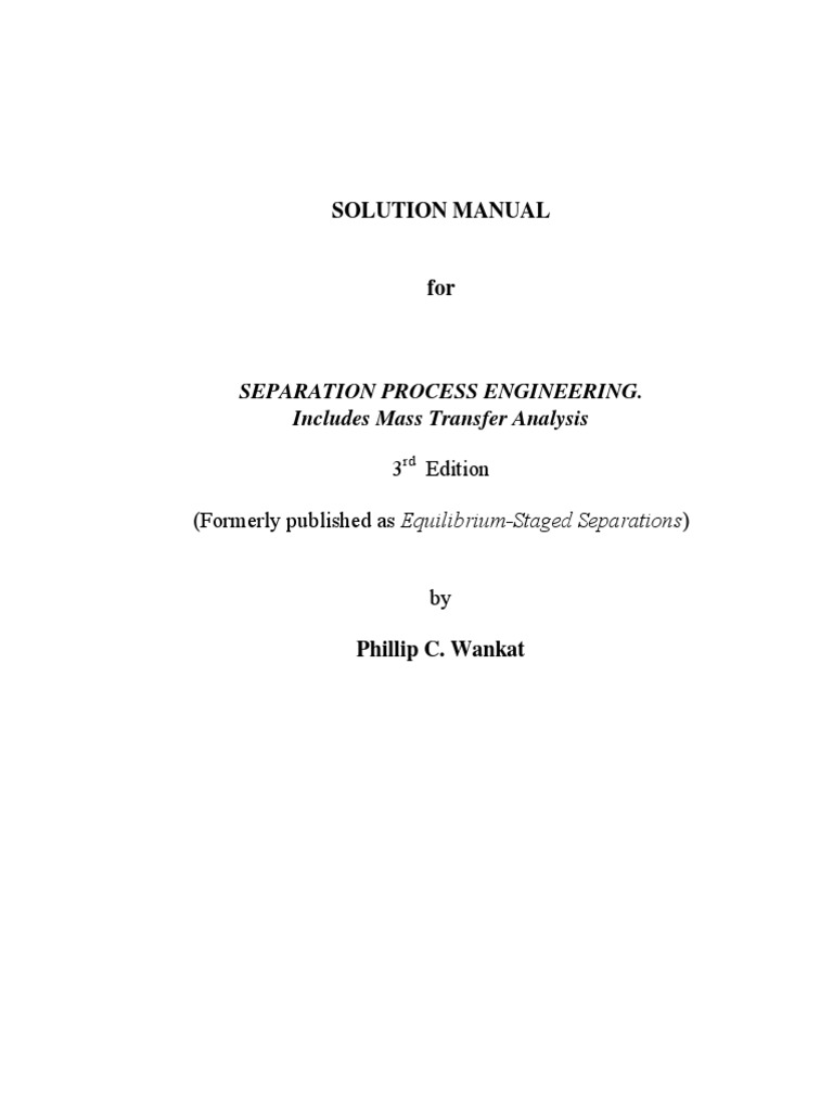 Solutions Manual Separation Process Engineering. Includes Mass Transfer  Analysis, Third Edition.pdf | Physical Sciences | Science