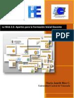 RIOS C., María Janeth. La Web 2.0. Aportes Para La Formación Inicial Docente