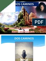 Los Dos Caminos