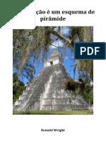 A Civilização é Um Esquema de Pirâmide
