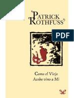Como El Viejo Acebo Vino a Mi (No Oficial) - Patrick Rothfuss
