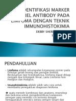 Presbes Dr.wahyu,Sppd,Finasim Debbysherly Amanda Identifikasi Marker Panel Antibodi Pada Limfoma Dengan Teknik Immunohistokimia