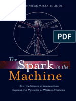 Daniel Keown-The Spark in the Machine_ How the Science of Acupuncture Explains the Mysteries of Western Medicine-Singing Dragon (2014) (1).pdf