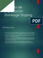 Metodo de Explotación Shrinkage