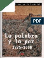 GONZALEZ DE CARDEDAL, O., La palabra y la paz (1975-2000), PPC 2000.pdf