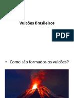 Vulcões Brasileiros Carol