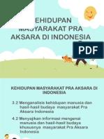 Kehidupan Masyarakat Pra Aksara Di Indonesia