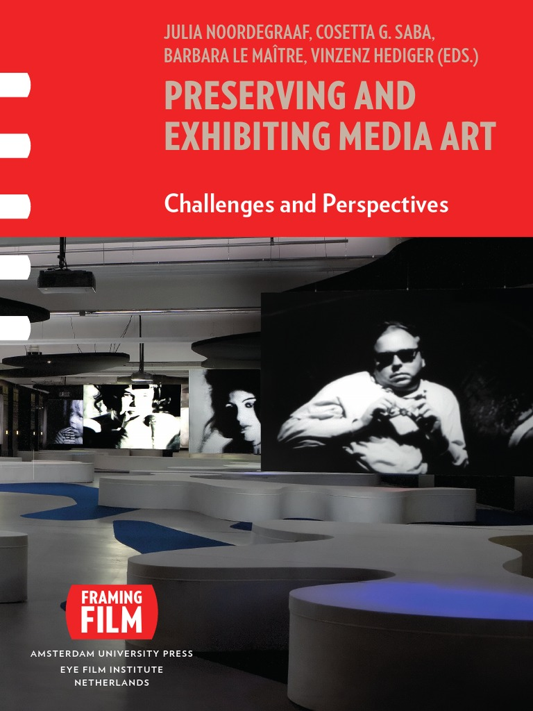 c571d96bfb920c Preserving and Exhibiting Media Art- Challenges and Perspectives ...
