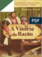 A Vitória Da Razão- Como o Cristianismo Gerou a Liberdade Os Direitos Do Homem o Capitalismo e o Sucesso Do Ocidente Rodney Stark