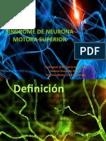 sndromedeneuronamotorasuperior-130513204942-phpapp01.pptx