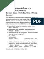 Aplicación de Ecuación Lineal en La Administración y Economía Ejercicio de costo punto de equilibro utilidad ingresos