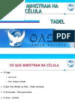 TADEL - Os Que Ministram Na Celula