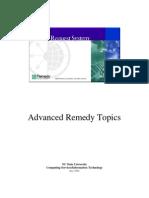 Remedy Advanced Topics
