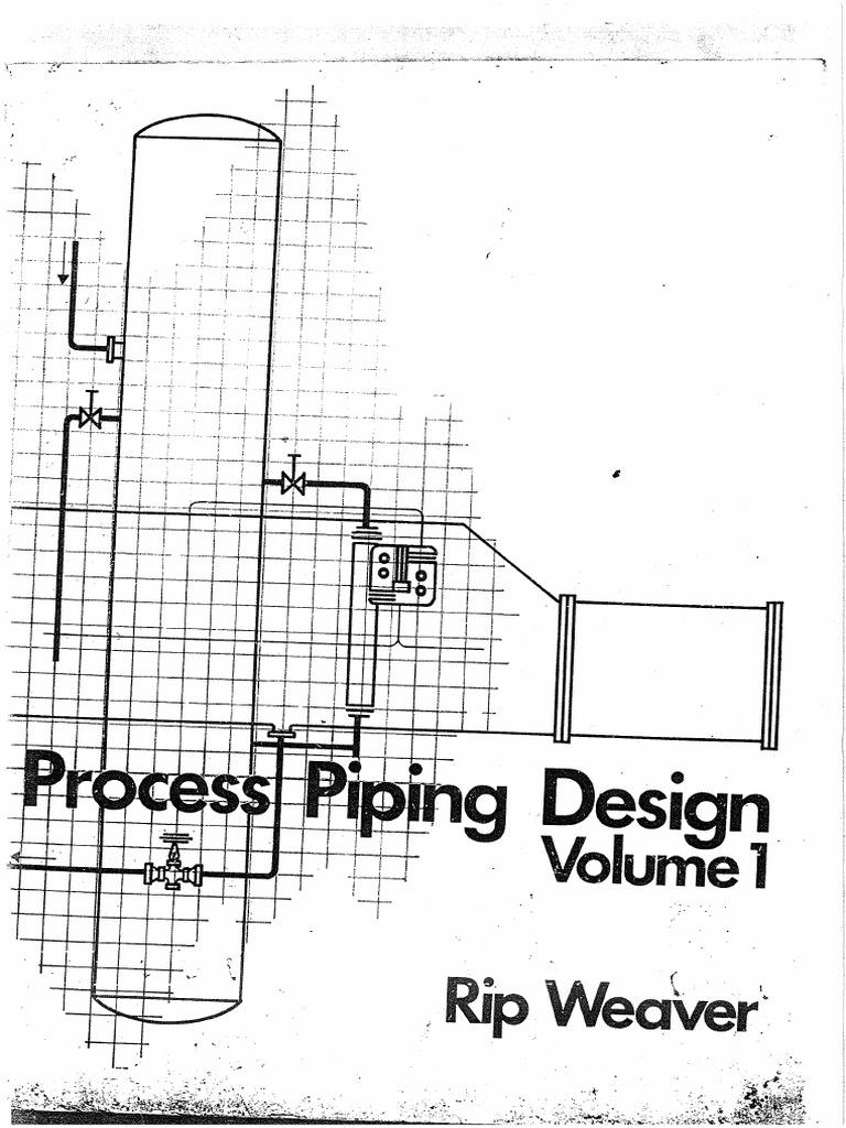 Process Piping Design Volume 1 _ Rip Weaver.pdf