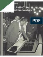 Dragomir Bondzić - Između ambicija i iluzija. Nuklearna politika Jugoslavije 1945-1990