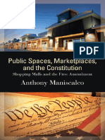MANISCALCO Anthony Public Spaces, Marketplaces, And the Constitution Shopping Malls and the First Amendment