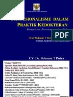 Plenary 1.2 Profesionalisme Dalam Praktik Kedokteran Kompetensi Kewenangan Dan Etika Oleh Dr. Dr. Sukman t. Putra Spa k Facc