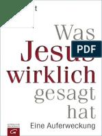 Alt, Franz - Was Jesus Wirklich Gesagt Hat - Eine Auferweckung