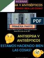 Antisepsia y Antisépticos. ¿Estamos Haciendo Bien Las Cosas?. Primera Parte