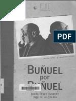 Tomás Pérez Turrent y José de La Colina - Buñuel Por Buñuel