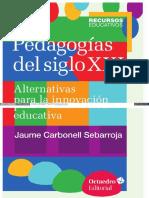 Pedagogías Del Siglo XXI. Alternativas Para La Innovación Educaiva