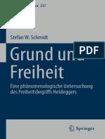 (Phaenomenologica 217) Stefan W. Schmidt (Auth.)-Grund Und Freiheit_ Eine Phänomenologische Untersuchung Des Freiheitsbegriffs Heideggers-Springer International Publishing (2016)