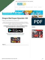 Assistir - Dragon Ball Super Episódio 100 - Online _ Lançamento