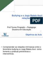 Bullying e o Jogo Baleia Azul Relacoes Intrinsecas - Prof.aivone Pingoello