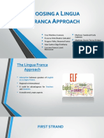 Choosing a Lingua Franca Approach