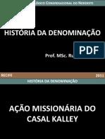 Ação Missionária Do Casal Kalley