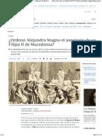 ¿Ordenó Alejandro Magno El Asesinato de Su Padre Filipo II de Macedonia