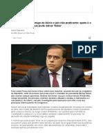 Herdeiro Político, Amigo de Aécio e Juiz Não Praticante_ Quem é o Autor Do Relatório Que Pode Salvar Temer - BBC Brasil