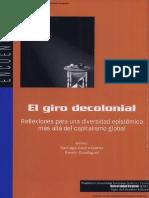 Castro-Gomez y Ramon Grosfoguel Editores - El Giro Descolonial_ Reflexiones para una diversidad epistémica más allá del capitalismo global.pdf