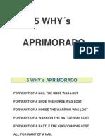 5 Why ado