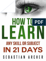 Learn - Cognitive Psychology - How to Learn, Any Skill or Subject in 21 Days!