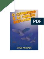O Espiritismo e as Igrejas Reformadas (Jayme Andrade) (2).pdf