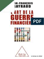 Jean-Francois Gayraud - L' Art de La Guerre Financiere