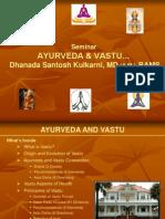 Ayurveda and Vastu Presentation Dhanada Santosh Kulkarni