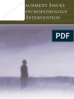 Attachment Issues in Psycho Pathology and Intervention