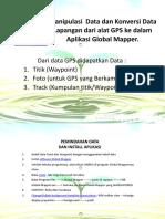 Manipulasi Data Dan Konversi Data Lapangan Dari GPS