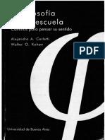 Cerletti Alejandro Y Kohan Walter O - La Filosofia En La Escuela.pdf