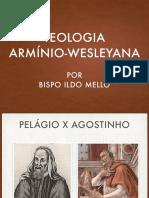 Teologia Armínio Wesleyana por Bispo Ildo Mello