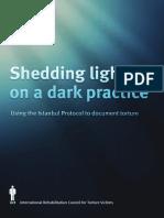 Shedding Light on a Dark Practice